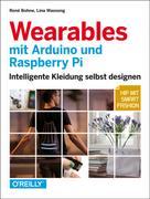 René Bohne: Wearables mit Arduino und Raspberry Pi