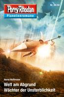 Horst Hoffmann: Planetenroman 39 + 40: Welt am Abgrund / Wächter der Unsterblichkeit