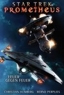 Christian Humberg: Star Trek - Prometheus 1: Feuer gegen Feuer ★★★★★