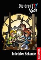 Boris Pfeiffer: Die drei ??? Kids, 25, In letzter Sekunde (drei Fragezeichen Kids) ★★★★★