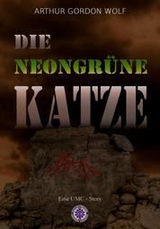 DIE NEONGRÜNE KATZE - Eine UMC-Story