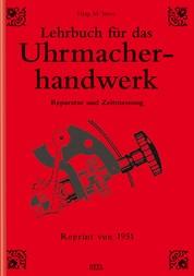 Lehrbuch für das Uhrmacherhandwerk - Band 2 - Reparatur und Zeitmessung