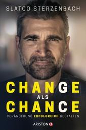 Change als Chance - Veränderung erfolgreich gestalten