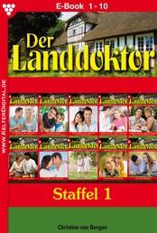 Der Landdoktor Staffel 1 – Arztroman - E-Book 1-10