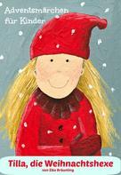 Elke Bräunling: Tilla, die Weihnachtshexe ★★★★★