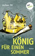 Jochen Till: König für einen Sommer