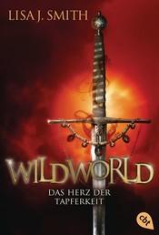 WILDWORLD – Das Herz der Tapferkeit