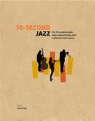 Dave Gelly: 30-Second Jazz