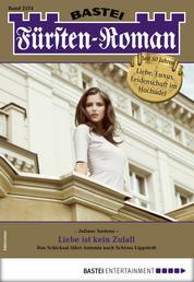 Fürsten-Roman 2574 - Adelsroman - Liebe ist kein Zufall