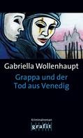 Gabriella Wollenhaupt: Grappa und der Tod aus Venedig ★★★★