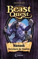 Adam Blade: Beast Quest 5 - Nanook, Herrscherin der Eiswüste