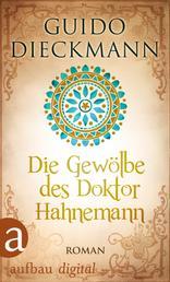 Die Gewölbe des Doktor Hahnemann - Roman