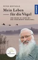 Peter Berthold: Mein Leben für die Vögel ★★★★