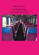 Dieter Teichmann: Ein feiner Zug