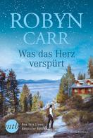 Robyn Carr: Was das Herz verspürt ★★★★