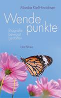 Monika Kiel-Hinrichsen: Wendepunkte