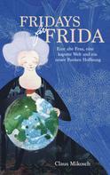 Claus Mikosch: Fridays for Frida