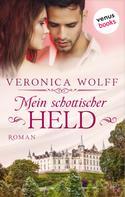 Veronica Wolff: Mein schottischer Held - Die Highlander-Lords: Zweiter Roman ★★★★
