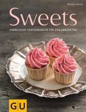Sweets - Himmlische Verführungen für den ganzen Tag