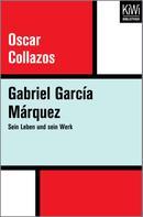 Óscar Collazos: Gabriel García Márquez