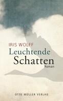 Iris Wolff: Leuchtende Schatten ★★★★