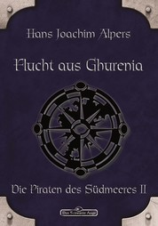 DSA 19: Flucht aus Ghurenia - Das Schwarze Auge Roman Nr. 19