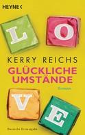 Kerry Reichs: Glückliche Umstände ★★★