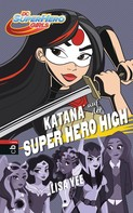 Lisa Yee: KATANA auf der SUPER HERO HIGH ★★★★★