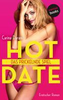 Carina Darani: HOT DATE - Band 2: Das prickelnde Spiel ★★★★