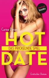 HOT DATE - Band 2: Das prickelnde Spiel - Erotischer Roman