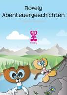 Siegfried Freudenfels: Flovely Abenteuergeschichten