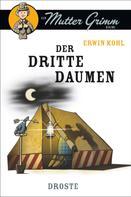 Erwin Kohl: Der dritte Daumen ★★★★