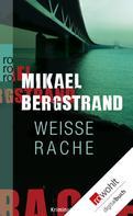 Mikael Bergstrand: Weiße Rache ★★★