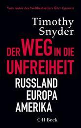Der Weg in die Unfreiheit - Russland, Europa, Amerika