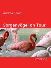 Sorgenvögel on Tour - Erzählung