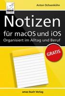 Anton Ochsenkühn: Notizen für macOS und iOS - Organisiert im Alltag und Beruf ★★★★