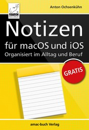 Notizen für macOS und iOS - Organisiert im Alltag und Beruf - iOS 12 und macOS Mojave