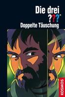 André Marx: Die drei ??? Doppelte Täuschung (drei Fragezeichen) ★★★★★