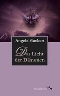 Angela Mackert: Das Licht der Dämonen ★★★★★