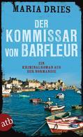 Maria Dries: Der Kommissar von Barfleur ★★★★