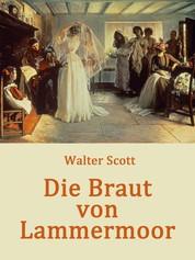 Die Braut von Lammermoor - Historischer Roman