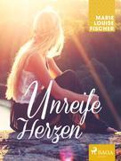 Marie Louise Fischer: Unreife Herzen ★★★