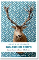 Ottmar Neuburger: Gulasch di Cervo ★★★★