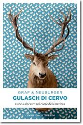 Gulasch di Cervo - Caccia al tesoro nel cuore della Baviera
