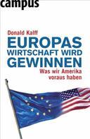 Donald Kalff: Europas Wirtschaft wird gewinnen