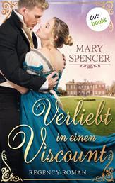 Verliebt in einen Viscount - Regency Lovers 1 - Regency-Roman