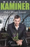 Wladimir Kaminer: Onkel Wanja kommt ★★★★
