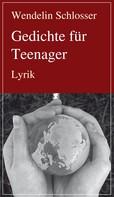 Wendelin Schlosser: Gedichte für Teenager ★
