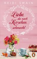 Heidi Swain: Liebe, die nach Kirschen schmeckt ★★★★