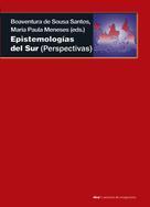 Boaventura De Sousa Santos: Epistemologías del Sur